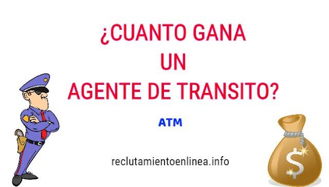ᐅ Cuanto gana un Agente de Transito ATM
