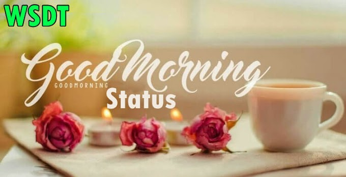 Good Morning Status | Latest 😉Sweet Good Morning Status For Whatsapp In Hindi