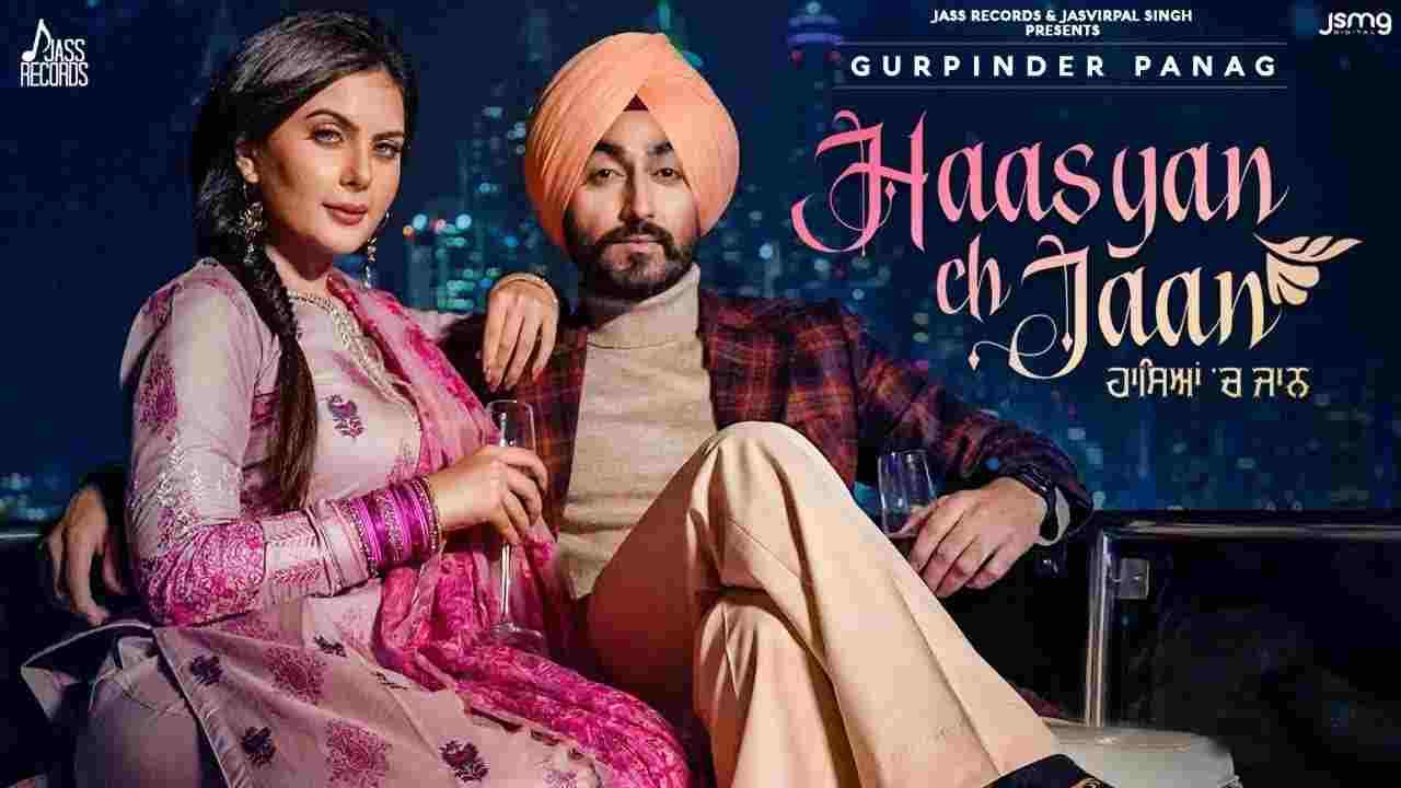 Haasyan ch jaan lyrics Gurpinder Panag Punjabi Song