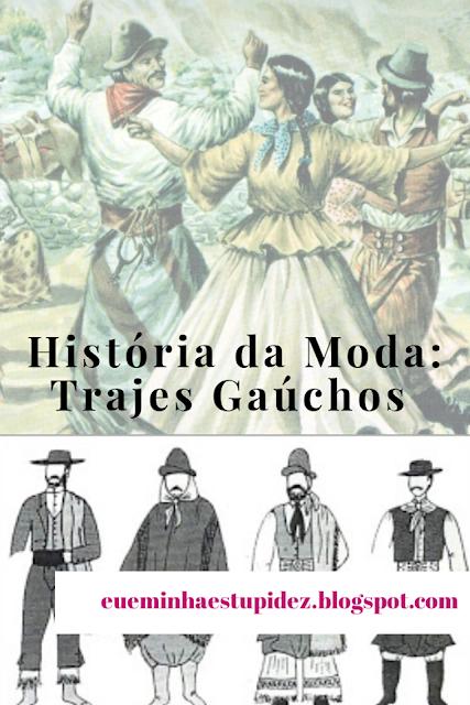historia da moda trajes gauchos