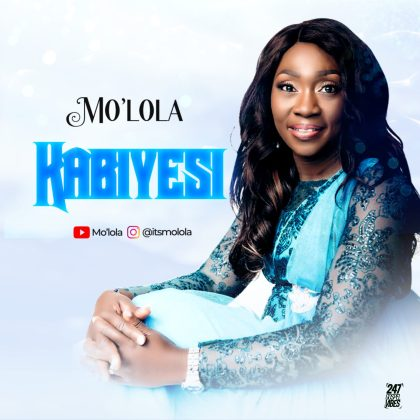 Audio: Mo'Lola – Kabiyesi