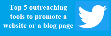 Top 5 outreaching tools to promote a website or a blog page