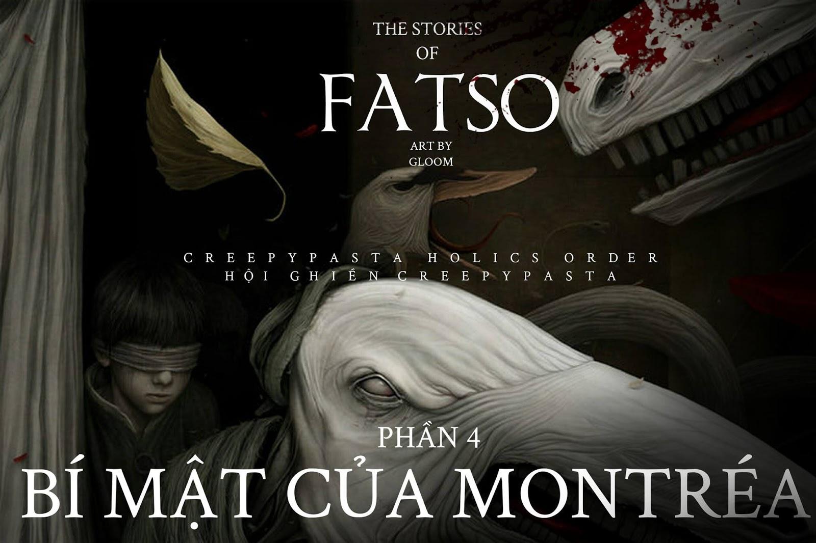 Series 'Những câu chuyện về Fatso' - Phần 4: Bí Mật Của Montréa