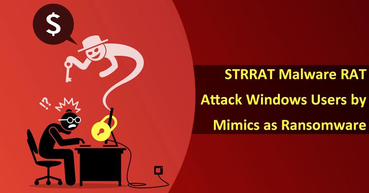Java-based STRRAT Malware RAT Attack Windows Users by Mimics as Ransomware