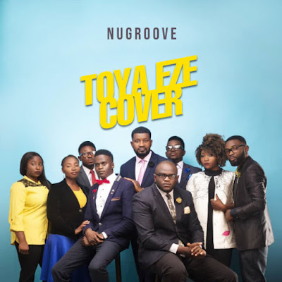NuGroove - Toya Eze Cover Mp3 Download