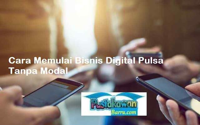 Cara Memulai Bisnis Digital Pulsa Tanpa Modal