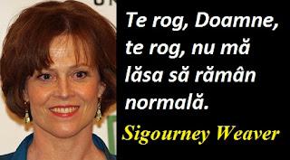 Citatul zilei: 8 octombrie - Sigourney Weaver