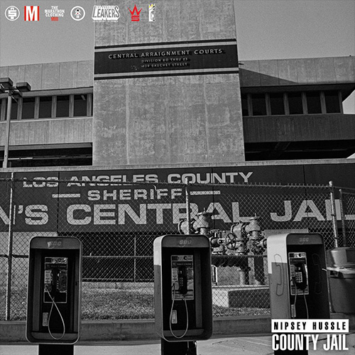 "Nipsey Hussle - ""County Jail"""
