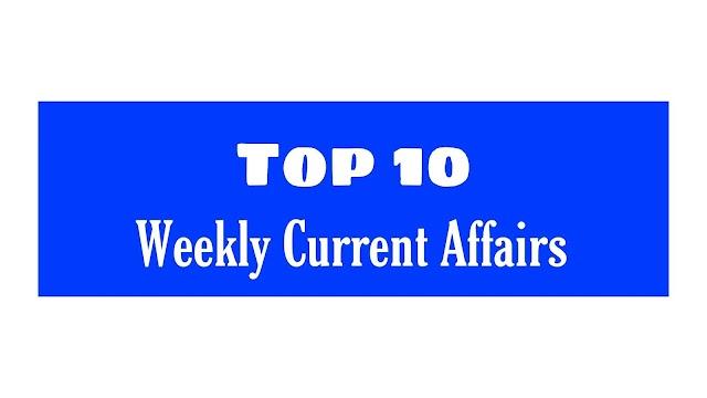 Weekly Current Affairs: 30 March to 4th April 2020 - साप्ताहिक करेंट अफेयर्स