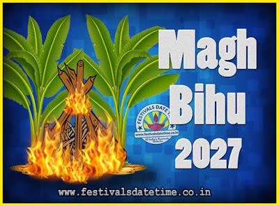 2027 Magh Bihu Festival Date and Time, 2027 Magh Bihu Calendar