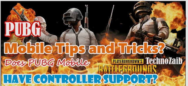 PUBG Mobile Tips and Tricks? Does PUBG Mobile Have Controller Support?