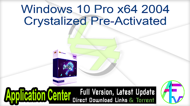 Windows 10 Pro x64 2004 Crystalized Pre-Activated