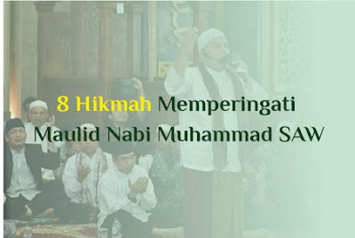 https://www.abusyuja.com/2019/10/8-hikmahmanfaat-memperingati-maulid.html