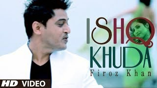ISHQ KHUDA SONG LYRICS / VIDEO - SAJNA | FEROZ KHAN