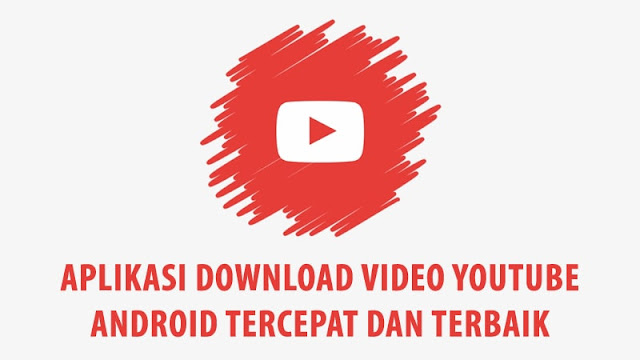 10 Aplikasi Download Video Youtube Android Tercepat dan Terbaik