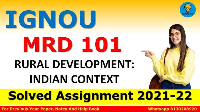 MRD 101 RURAL DEVELOPMENT: INDIAN CONTEXT Solved Assignment 2021-22