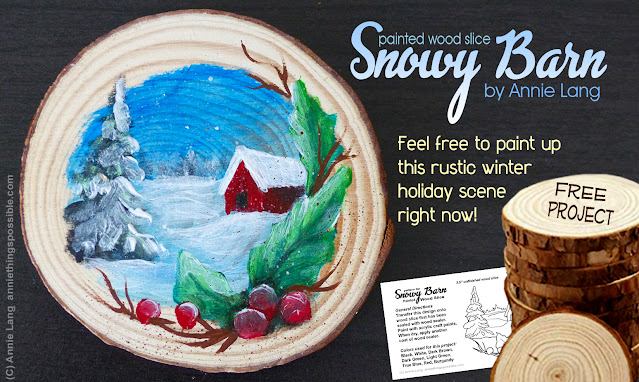 Annie Lang's painted Snowy Barn unfinished wood slice FREE project