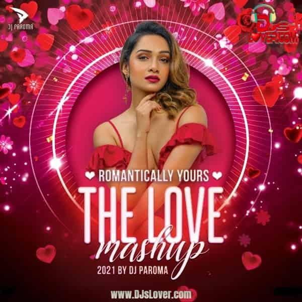 Romantically Yours The Love Mashup DJ Paroma mp3 download