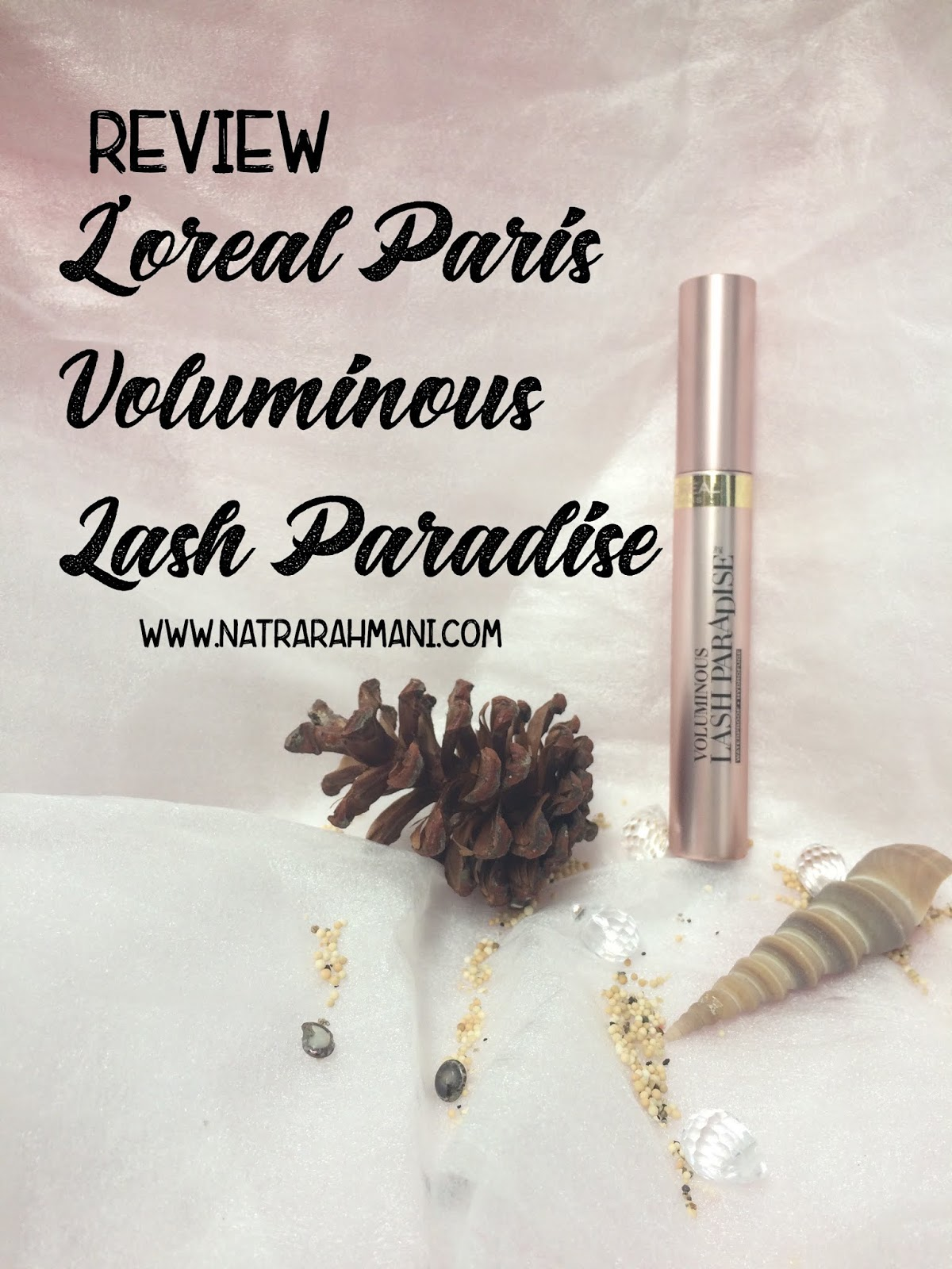 review-l'oreal-paris-voluminous-lash-paradise-natrarahman