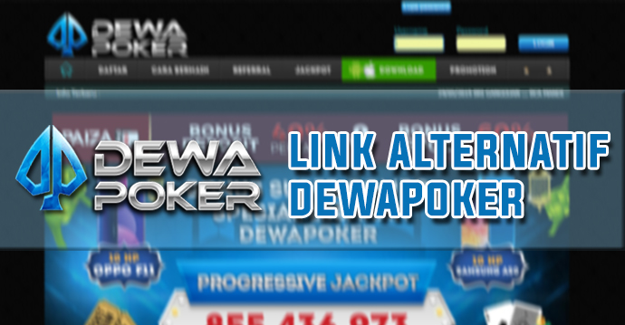 Link Alternatif Login Dewapoker 2019