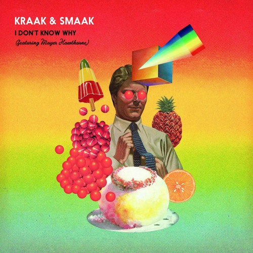 KRAAK & SMAAK - I Don't Know Why - feat. Mayer Hawthorne | SOTD