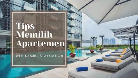 tips memilih apartemen untuk wfh sambil staycation