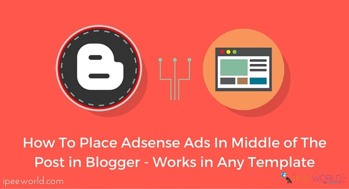 How To Add AdSense Ads In the Middle of Post In Blogger