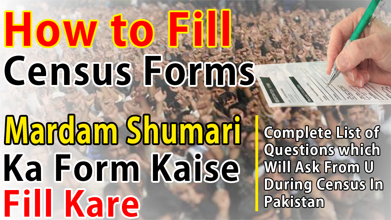 How to Fill Census Form in Pakistan-Mardam Shumari Ka Form Kaise Fill Kare