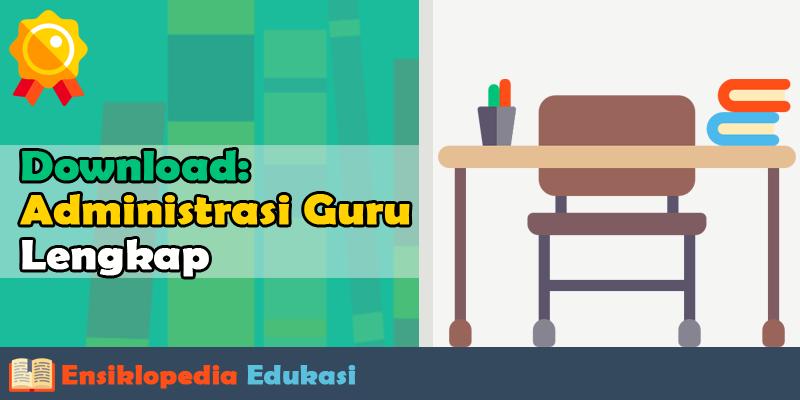 Administrasi Guru Kelas SD 1,2,3,4,5,6 dalam Pembelajaran untuk Akreditasi Sekolah