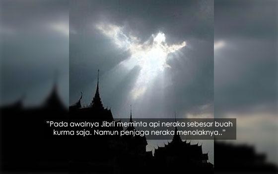 Kisah Menakjubkan Malaikat Jibril Membawa Api Neraka Turun ke Bumi
