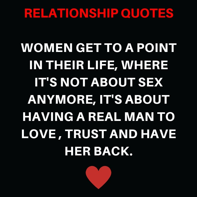 Women Get to A Point in Their Life, Where it's not About Sex anymore, it's about having a Real Man to Love , Trust and Have her Back.