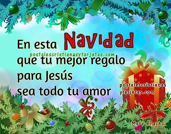 imagen de navidad con frases cristianas mejor regalo para Jesús que sea tu amor