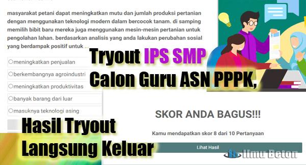Tryout IPS SMP Dengan Soal dan jawaban Dari Program Belajar Mandiri Calon Guru ASN PPPK, Hasil Tryout Langsung Keluar