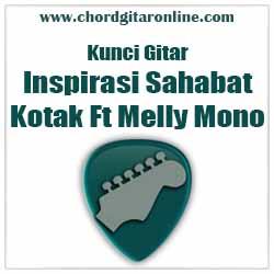 Chord Kotak Inspirasi Sahabat Feat Melly Mono 2019