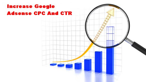 Increase Adsense CPC and CTR
