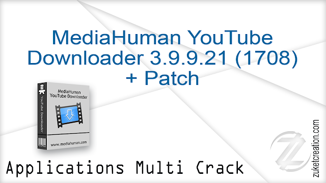 MediaHuman YouTube Downloader 3.9.9.21 (1708) + Patch