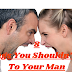 [MUST READ] 8 THINGS YOU SHOULDN'T SAY TO YOUR MAN