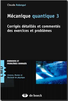 Télécharger Livre Gratuit Mécanique quantique Tome 3, Corrigés des exercices et problèmes pdf