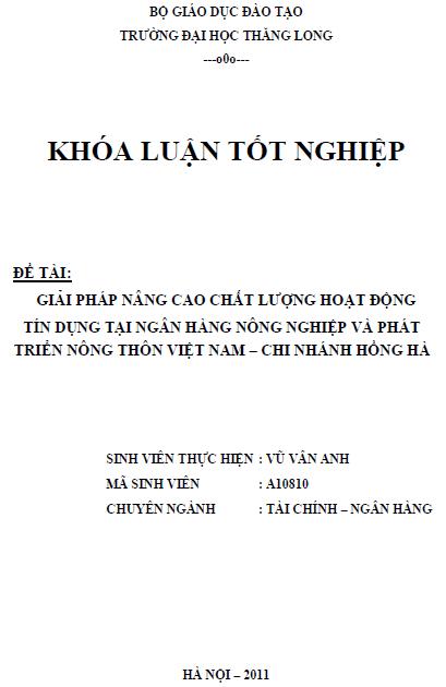 Giải pháp nâng cao chất lượng hoạt động tín dụng tại Ngân hàng Nông nghiệp và Phát triển Nông thôn Việt Nam Chi nhánh Hồng Hà