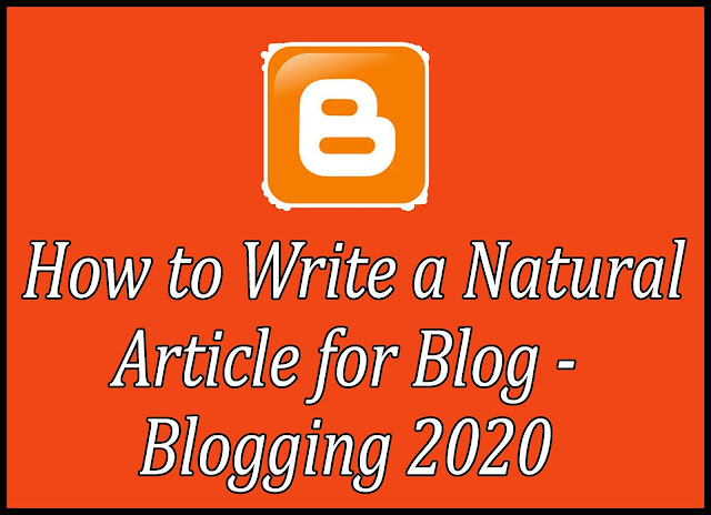 How to Write a Natural Article for Blog - Blogging 2020