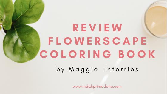 coloring book, flowerscape, flowerscape coloring book, coloring book for adults, adult coloring book, buku mewarnai, buku mewarnai dewasa