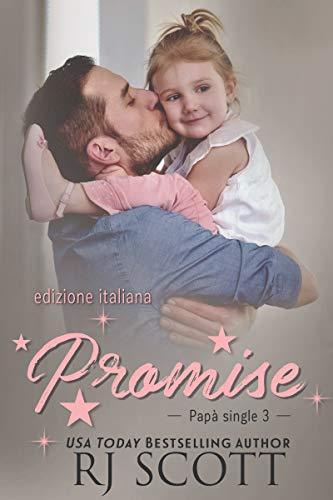 """Recensione: """"Promise - Edizione italian"""" (Serie Papà Single #3) di R.J. Scott"""