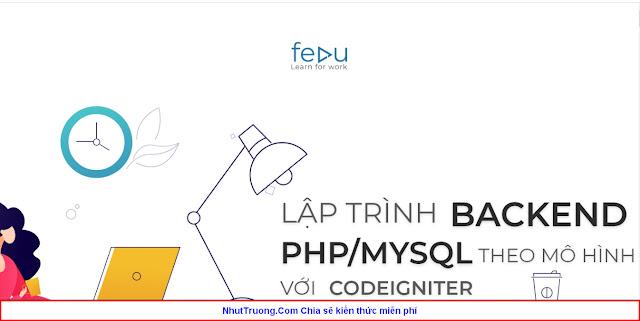 Lập trình Backend cho website bằng PHPMysql theo mô hình MVC với Codeigniter Framework 3x Download Mien phí