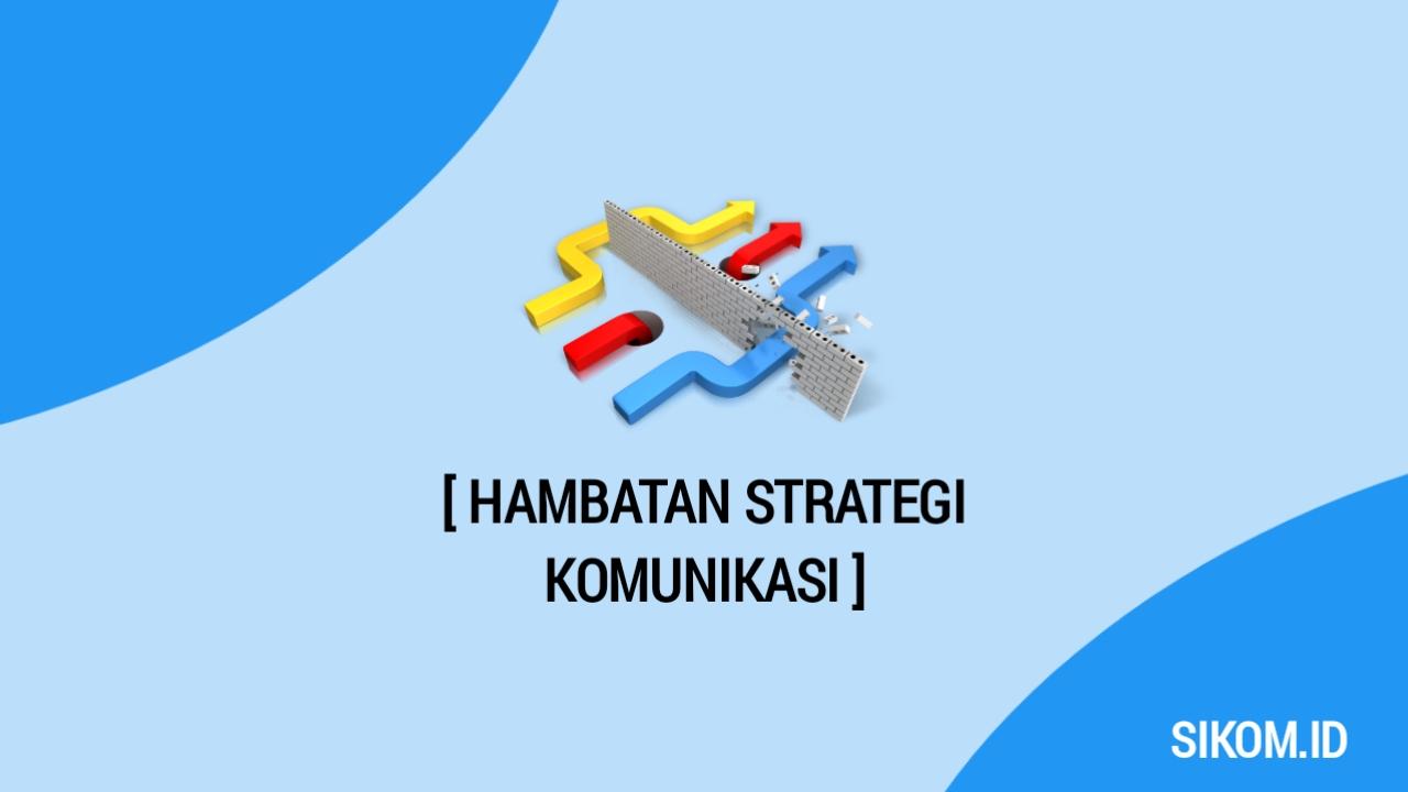 Hambatan strategi komunikasi
