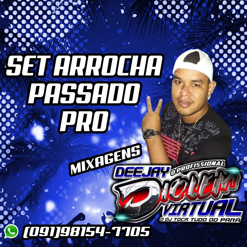 SET ARROCHA – ARROCHA PASSADO DJVDIOLEM VIRTUAL