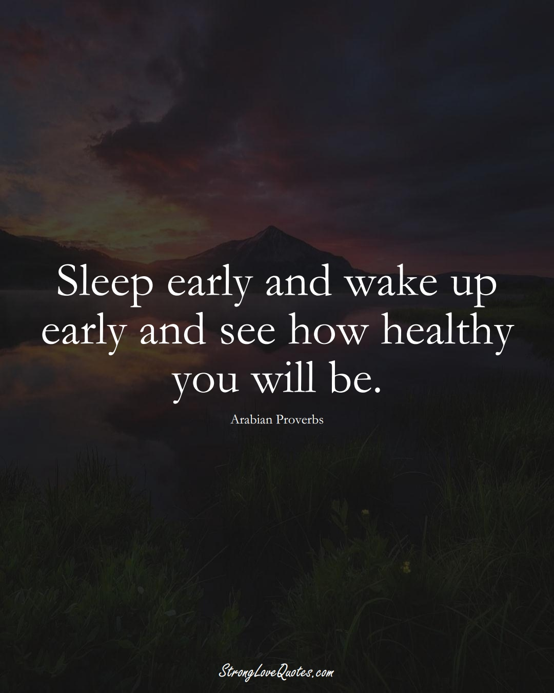 Sleep early and wake up early and see how healthy you will be. (Arabian Sayings);  #aVarietyofCulturesSayings