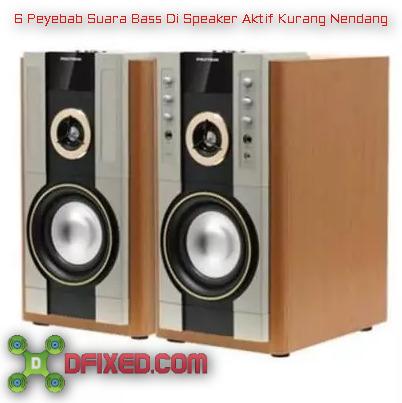 6 Penyebab Suara Bass Speaker Aktif Kurang Nendang