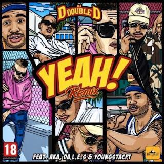 DJ D Double D feat AKA Da LES & YoungstaCPT - Yeah (Remix)