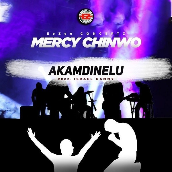 [Mp3] Mercy Chinwo - Akamdinelu