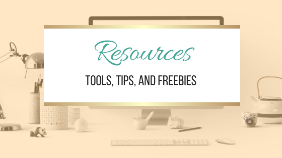 Resources: Tips, Tools, and Freebies
